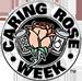 caringroseweek